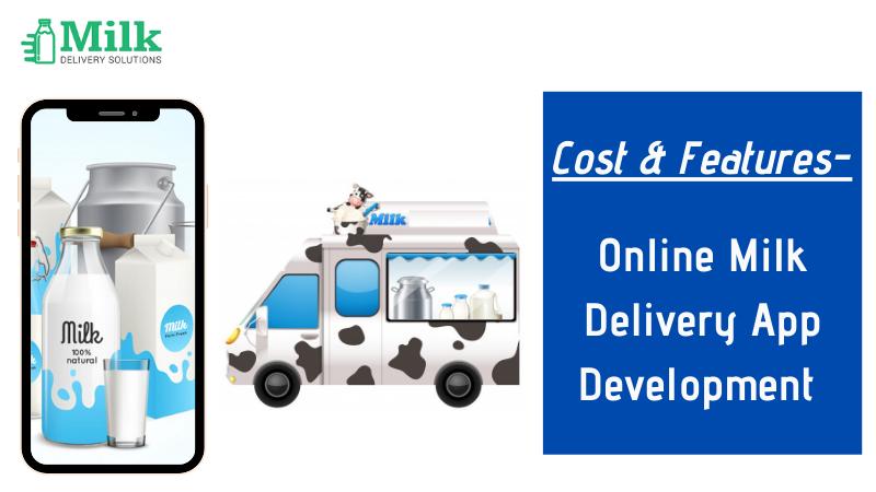 Online Milk Delivery App Development – Cost & Features